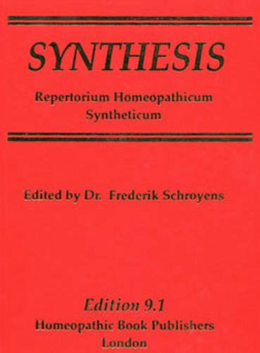 Synthesis: Repertorium Homeopathicum Syntheticum (Synthesis Edition 9.1): Frederik Schroyens