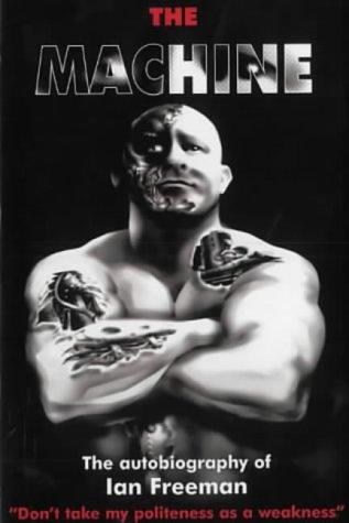9781902578187: The Machine: The Autobiography of Ian Freeman