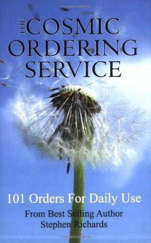 The Cosmic Ordering Service: 101 Orders for Daily Use: Stephen Richards