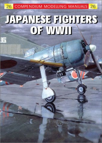 9781902579696: JAPANESE FIGHTERS OF WWII (Compendium Modeling Manual)