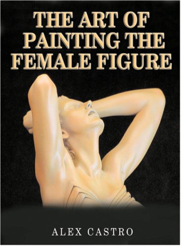 9781902579856: Art of Painting the Female Figure