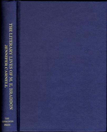 The Literary Lives of Mary Elizabeth Braddon: Carnell, Jennifer