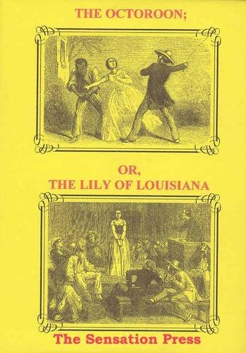 The Octoroon, or, The Lily of Louisiana: Carnell, Jennifer, Braddon,