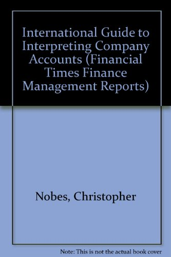 International Guide to Interpreting Company Accounts. THIRD EDITION: Nobes, Christopher