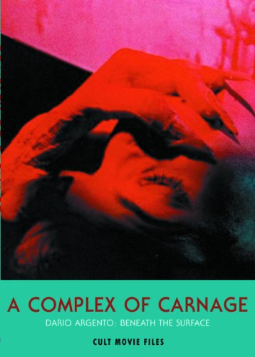 9781902588230: A Complex of Carnage: Dario Argento: Beneath the Surface