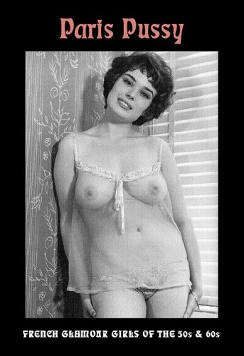 9781902588773: Paris Pussy: French Glamour Girls of the 50s and 60s