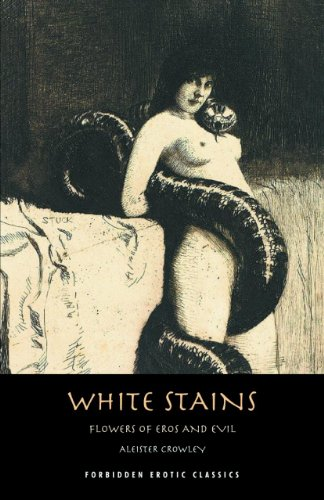 White Stains & the Nameless Novel (Forbidden Erotic Classics): Crowley, Aleister
