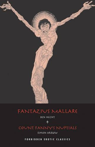 Fantazius Mallare and Count Fanny's Nuptials: Two: Arrow, Simon, Hecht,