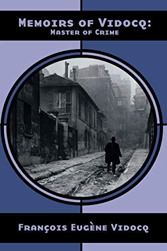 Memoirs of Vidocq: Master of Crime (NABAT): Vidocq, Francois Eugene