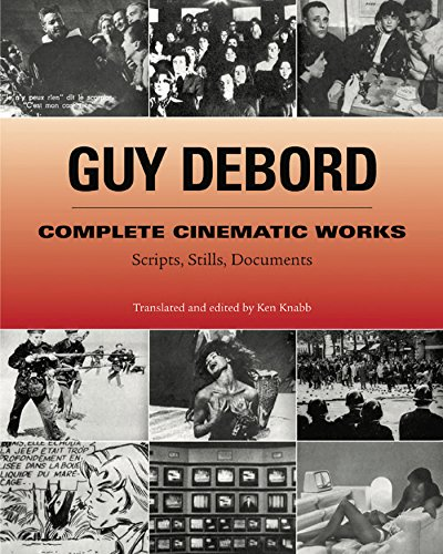 9781902593838: Guy Debord: Complete Cinematic Works: Scripts, Stills, Documents