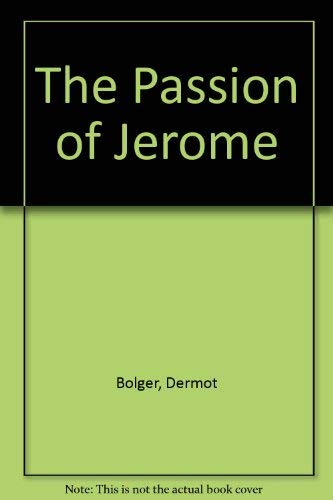 9781902602059: The Passion of Jerome (The Abbey Theatre playscript series)