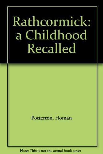 Rathcormick: a Childhood Recalled: Potterton, Homan