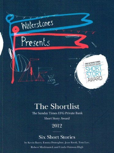 Waterstones Presents , The Shortlist : Short Story Award 2012 : Six Short Stories : Limited To 5000...