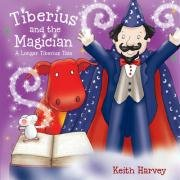 Tiberius and the Magician: Harvey, Keith