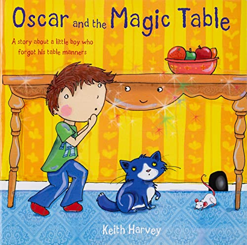 Oscar and the Magic Table: Harvey, Keith