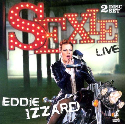 Eddie Izzard - Sexie: Izzard, Eddie