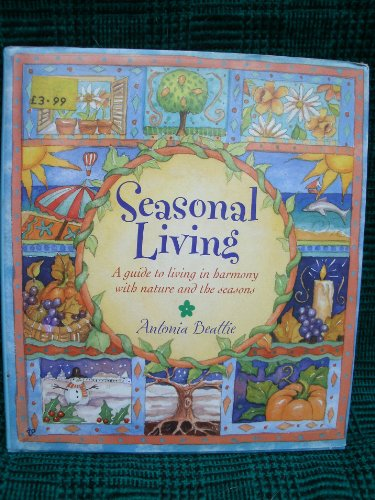 9781902616995: Seasonal Living: A Guide to Living in Harmony with Nature and the Seasons