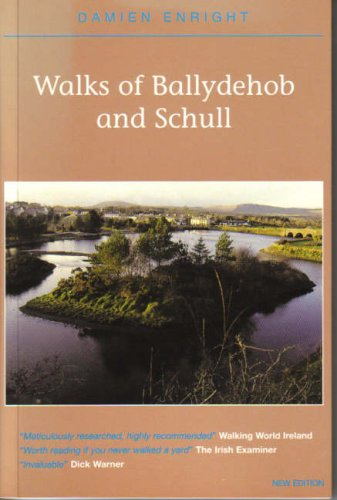 Walks of Ballydehob and Schull (Damien Enright West Cork Walks): Enright, Damien