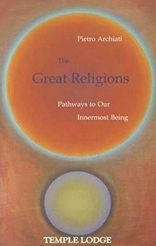 GREAT RELIGIONS: Pathways To Our Innermost Being