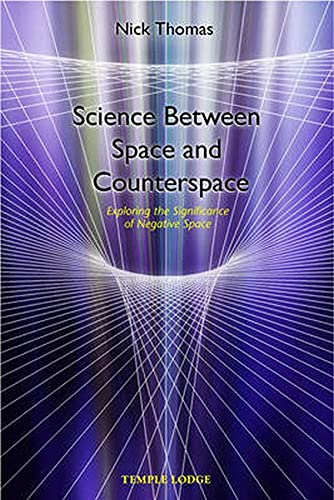 9781902636023: Science Between Space and Counter Space: Exploring the Significance of Negative Space