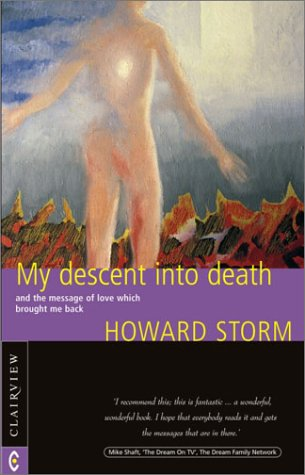 My Descent Into Death: Howard Storm