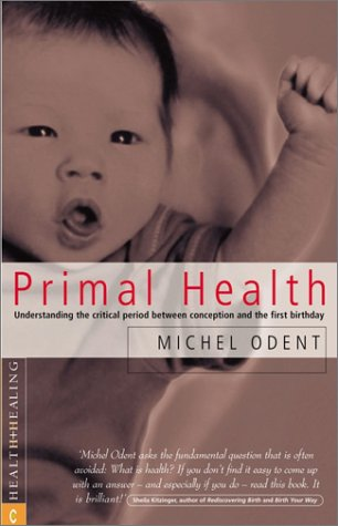 9781902636337: Primal Health: Understanding the Critical Period Between Conception and the First Birthday