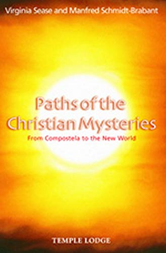 Paths of the Christian Mysteries: From Compostela to the New World: Sease, Virginia; ...