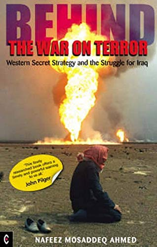 BEHIND THE WAR ON TERROR. Western Secret Strategy and the Struggle for Iraq.