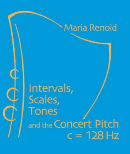 Intervals, Scales, Tones: and the Concert Pitch: Renold, Maria