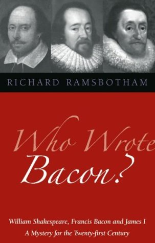 9781902636542: Who Wrote Bacon?: William Shakespeare, Francis Bacon, and James I