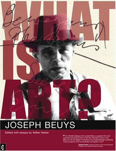 What Is Art?: Conversations with Joseph Beuys: Beuys, Joseph, Harlan, Volker