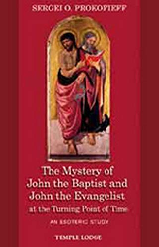 9781902636672: The Mystery of John the Baptist and John the Evangelist at the Turning Point of Time: An Esoteric Study