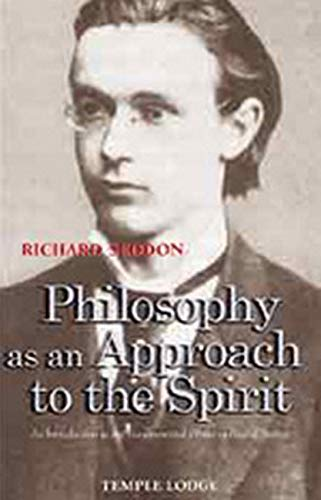 9781902636696: Philosophy as an Approach to the Spirit: An Introduction to the Fundamental Works of Rudolf Steiner