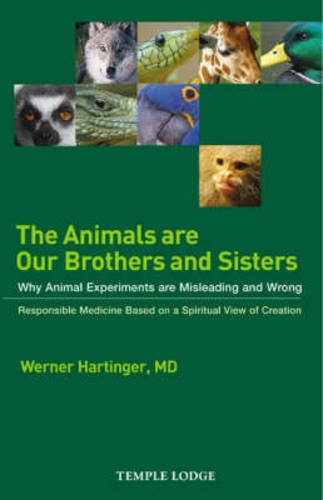 9781902636726: Animals Are Our Brothers & Sisters: Why Animal Experiments Are Misleading & Wrong