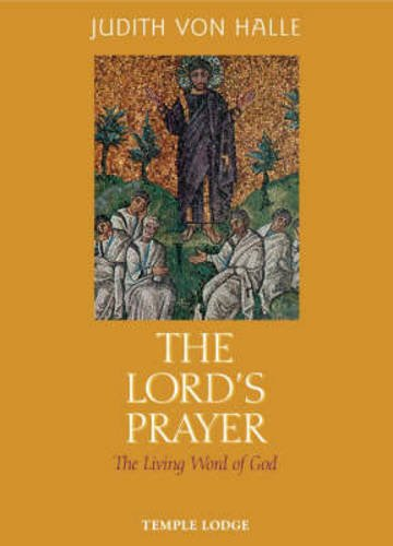 The Lord's Prayer: The Living Word of: von Halle, Judith