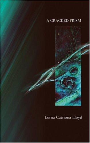 A Cracked Prism: Lloyd, Lorna Catriona
