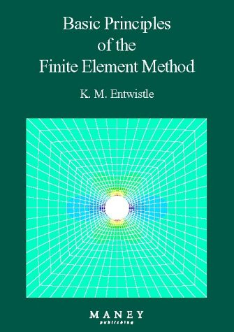 Basic Principles Of The Finite Element Method: Entwistle