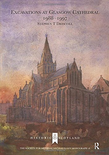9781902653662: Excavations at Glasgow Cathedral 1988-1997 (Society for Medieval Archaeology Monographs)