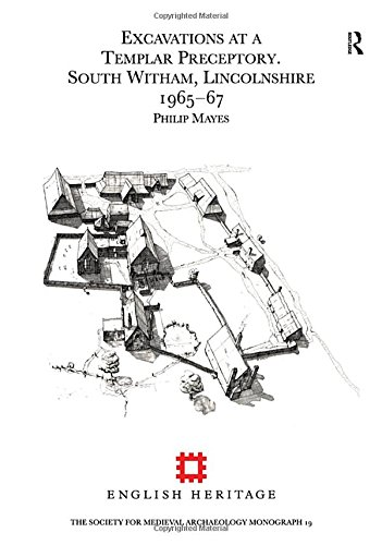 9781902653969: Excavations at a Templar Preceptory, South Witham, Lincolnshire 1965-67 (Society for Medieval Archaeology Monographs)