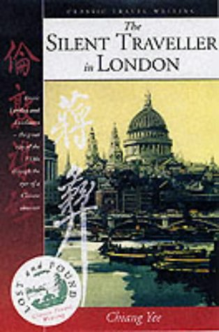 The Silent Traveller in London (Lost &: Chiang Yee