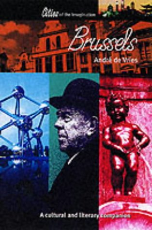 9781902669472: Brussels: A Cultural and Literary Companion (Cities of the Imagination)