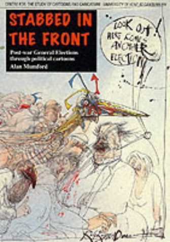 9781902671208: Stabbed in the Front: Post-war General Elections Through Political Cartoons
