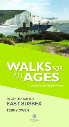 Walks for All Ages in East Sussex: 20 Short Walks for All the Family: Owen, Terry