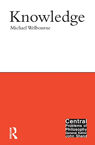 Knowledge (Central Problems of Philosophy): Welbourne, Michael