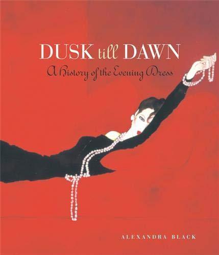 9781902686417: Dusk Till Dawn: A History of the Evening Dress
