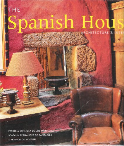 9781902686547: The Spanish House: Architecture & Interiors: Architecture and Interiors