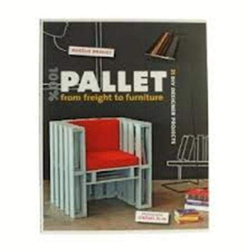 9781902686776: 100% Pallet: From Freight To Furniture: 21 DIY Designer  Projects