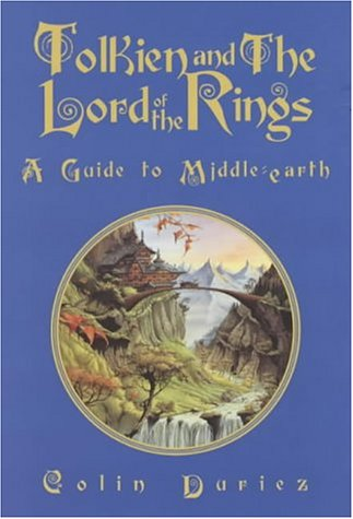 Tolkien And The Lord Of The Rings - A Guide To Middle Earth: Duriez, Colin