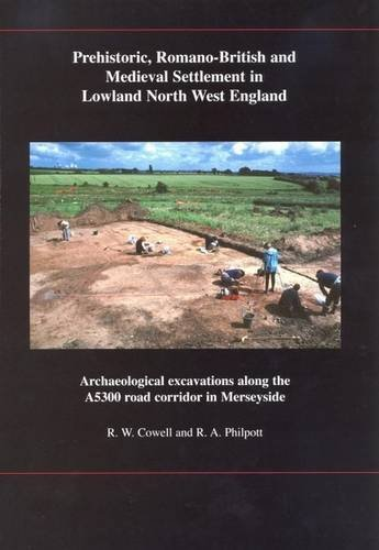 9781902700090: Prehistoric, Romano-British and Medieval Settlement in Lowland North West England: Archaeological Excavations along the A5300 Road Corridor in Merseyside (National Museums Liverpool)