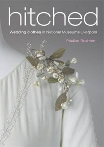 9781902700427: Hitched: Wedding Clothes in National Museums Liverpool